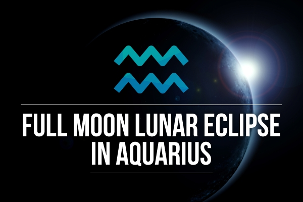 Aquarius Full Moon Lunar Eclipse: Step into the future!