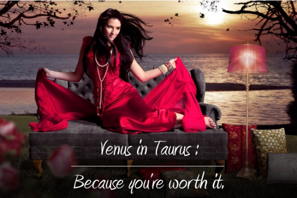 Venus in Taurus: Because You're Worth It!
